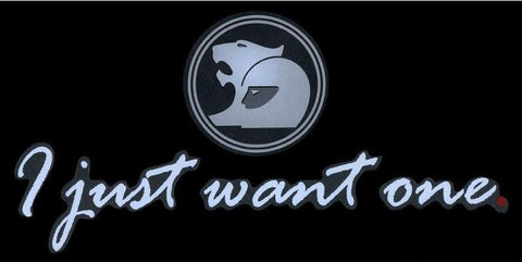 HSV 'I just want one' Decal Sticker up to VS