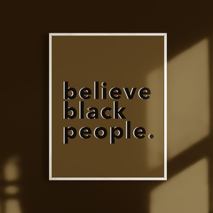 believe black people Matte Print