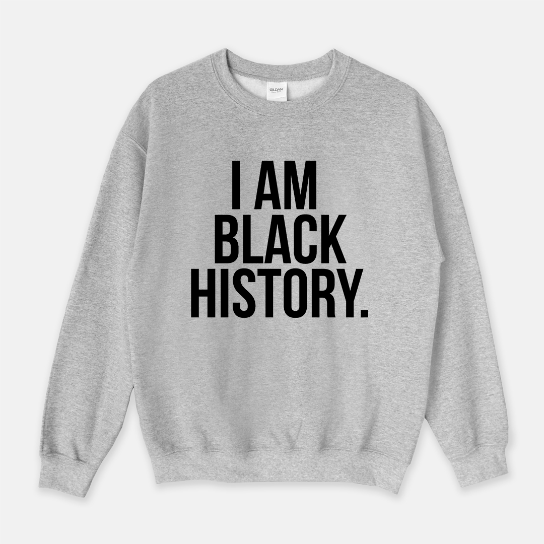 I Am Black History | Crewneck