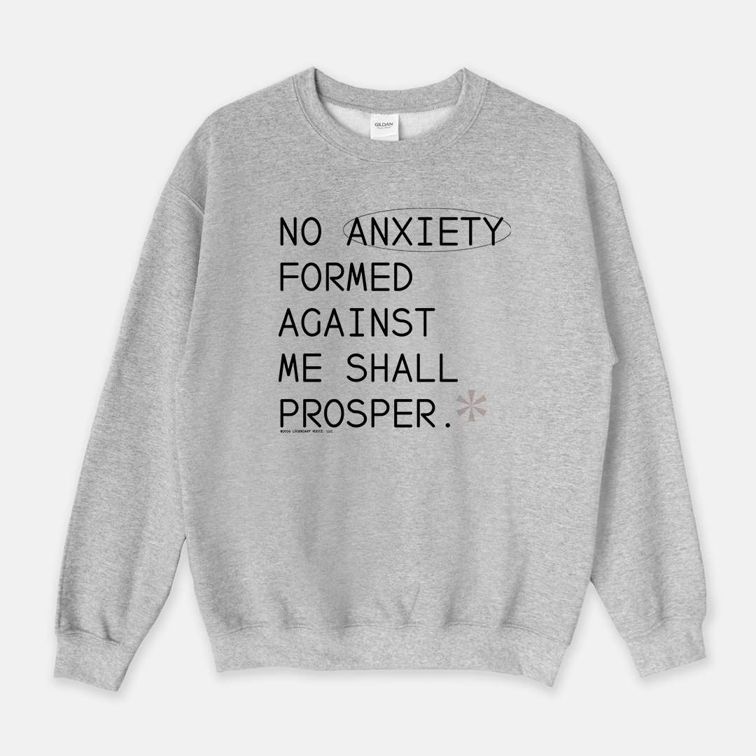 No Anxiety Formed Against Me Shall Prosper | Crewneck