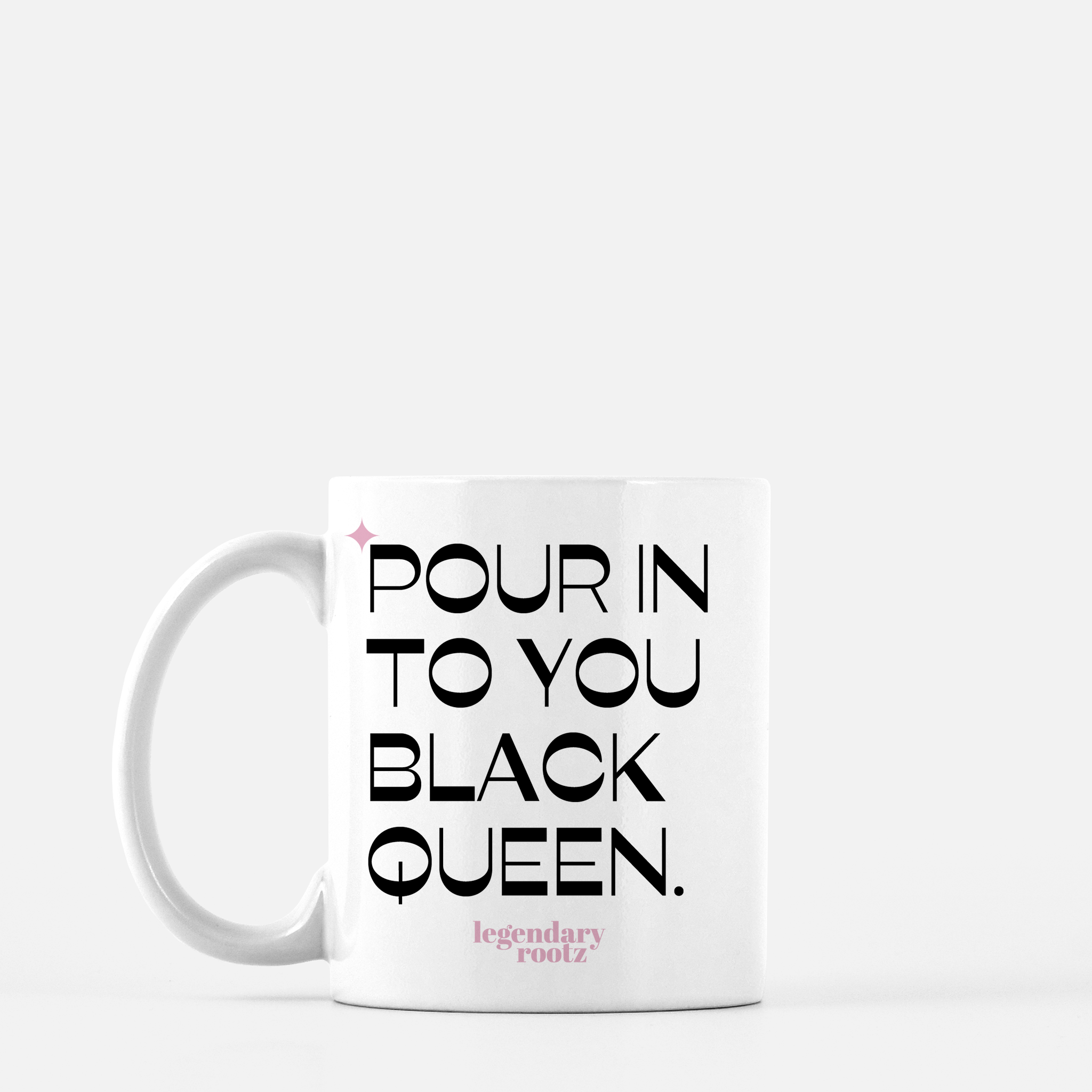 Pour In To You Black Queen | Mug - Legendary Rootz