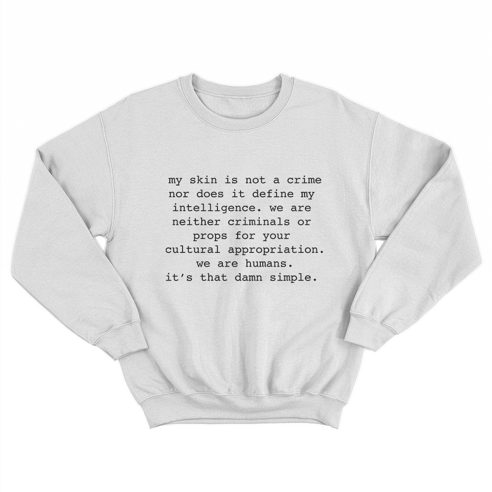 My Skin Is Not A Crime | Crewneck