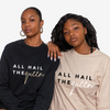 All Hail The Queen | Long Sleeve