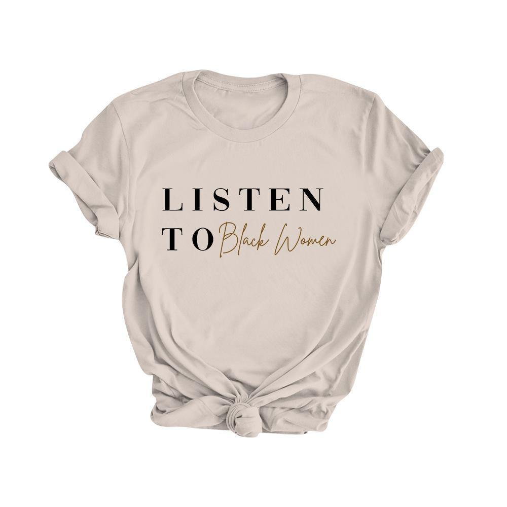Listen To Black Women | Tee