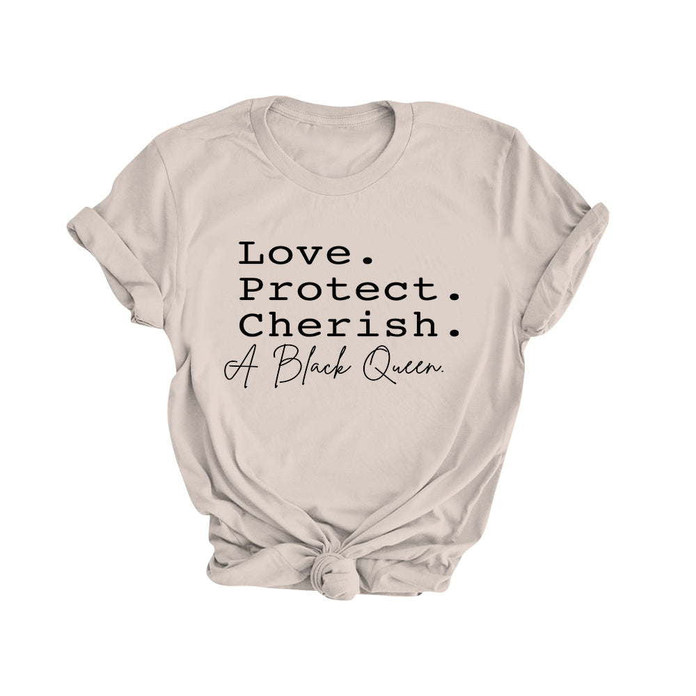 Love. Protect. Cherish. A Black Queen | Classic Tee