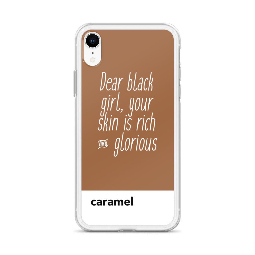 Dear Black Girl, Your Skin Is Rich & Glorious Caramel | iPhone Case