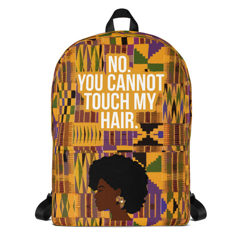 No You Cannot Touch My Hair Backpack