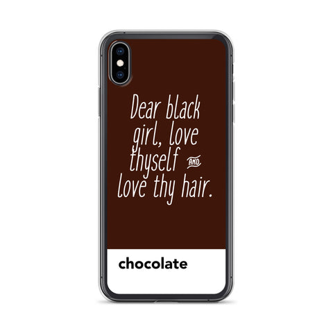 Dear Black Girl, Love Thyself and Love Thy Hair Chocolate | iPhone Case