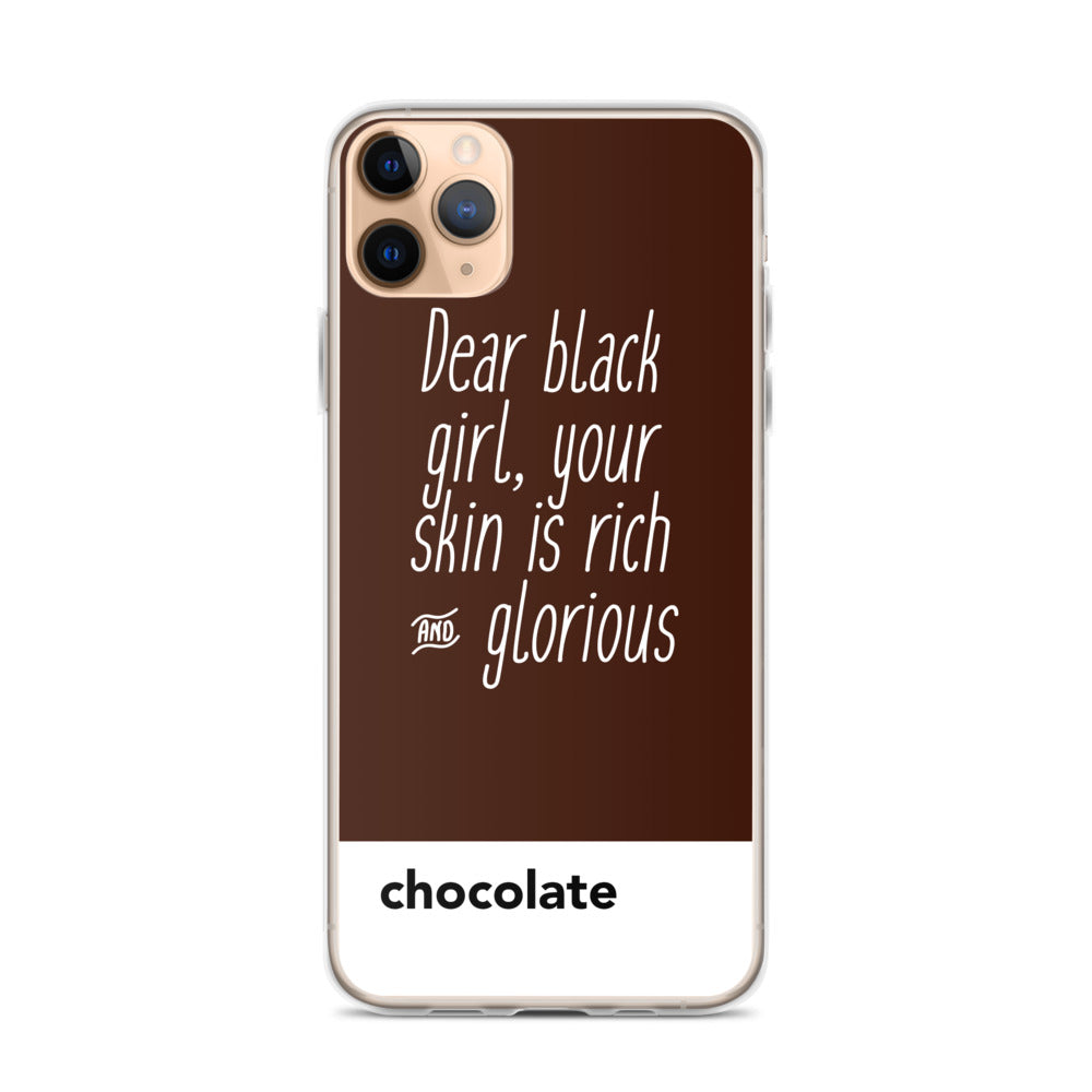 Dear Black Girl, Your Skin Is Rich & Glorious Chocolate | iPhone Case