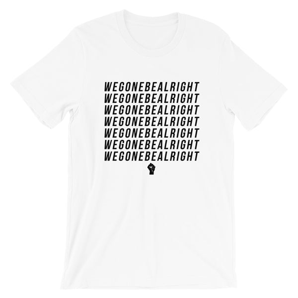 We Gone Be Alright | Tee