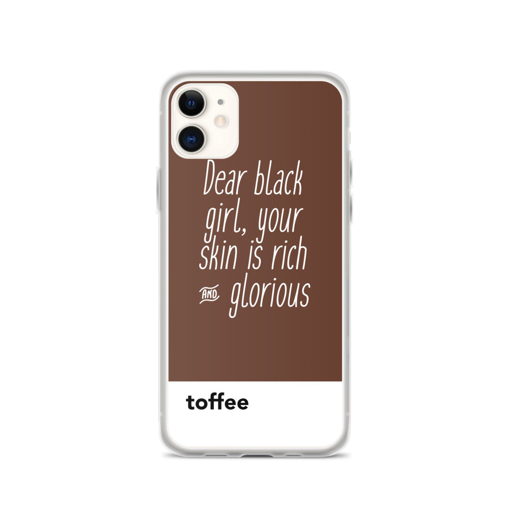 Dear Black Girl, Your Skin Is Rich & Glorious Toffee | iPhone Case