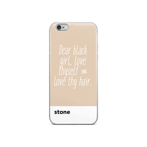 Dear Black Girl, Love Thyself and Love Thy Hair Stone | iPhone Case