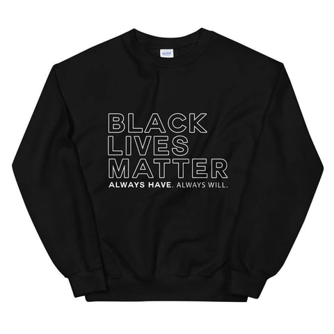 Black Lives Matter | Sweatshirt