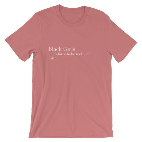 Black Girls: Force To Be Reckoned | Tee