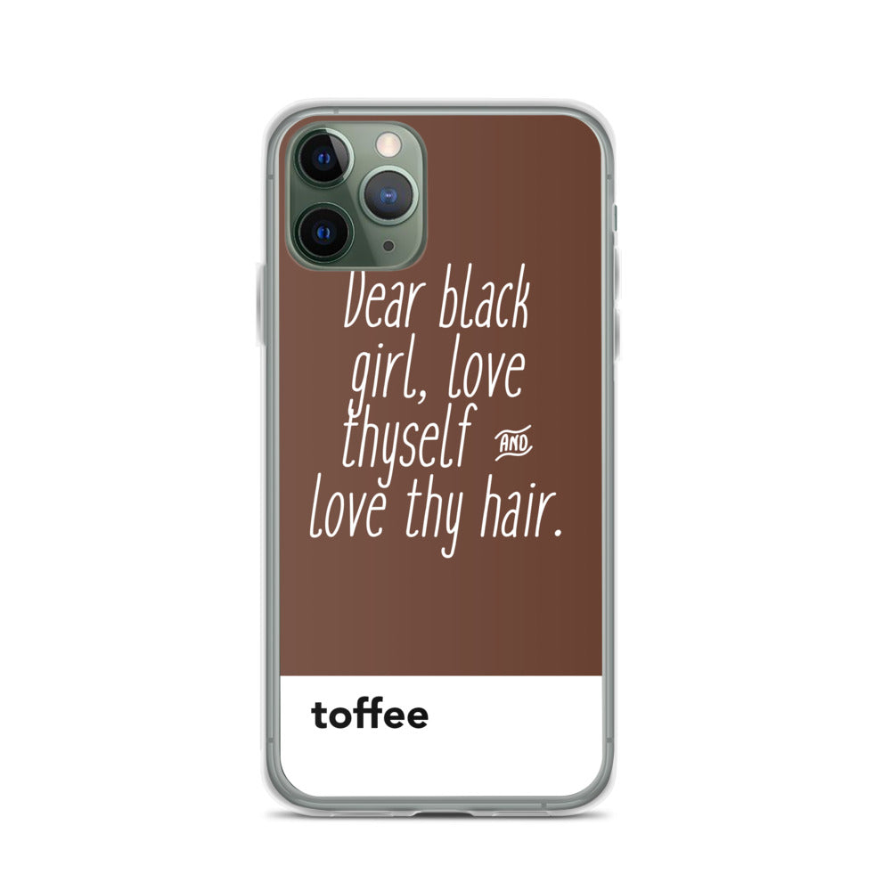 Dear Black Girl, Love Thyself and Love Thy Hair Toffee | iPhone Case