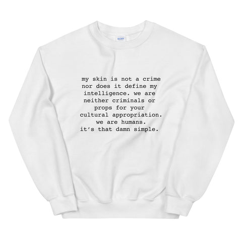 My Skin Is Not A Crime | Sweatshirt