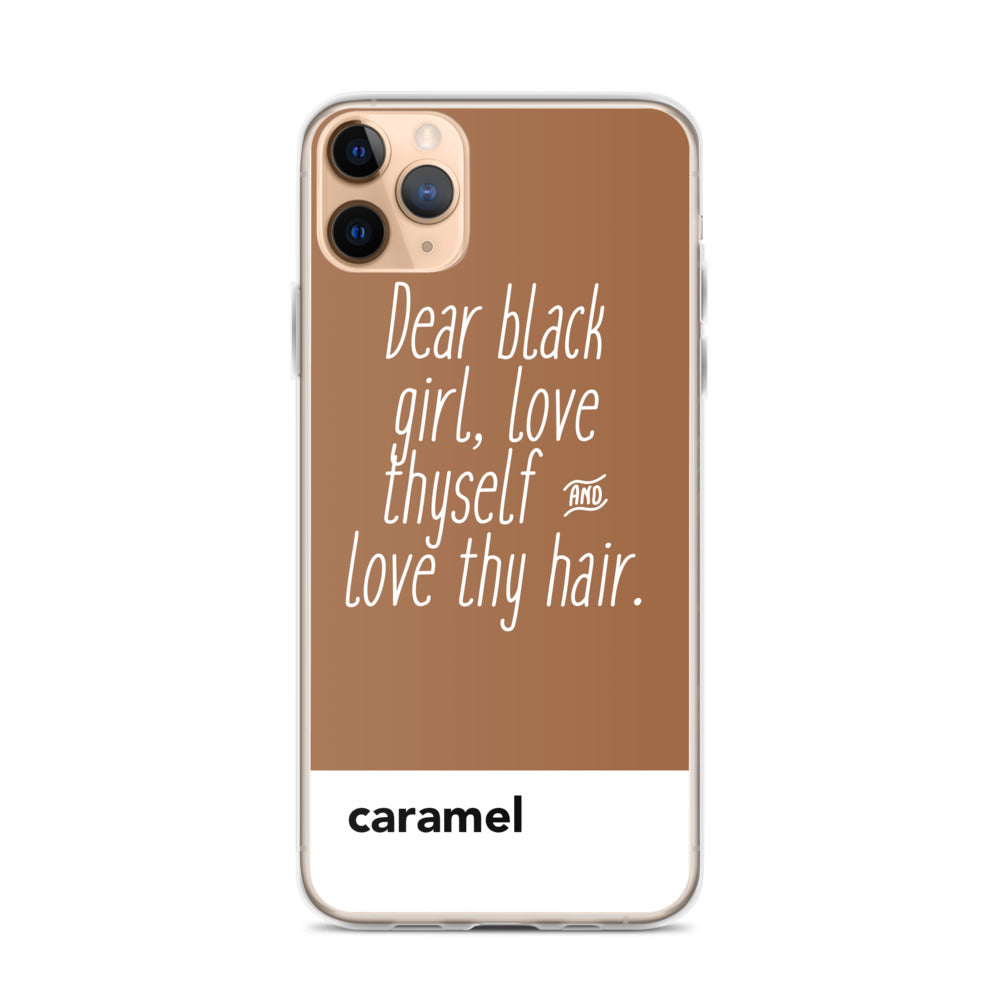 Dear Black Girl, Love Thyself and Love Thy Hair Caramel | iPhone Case
