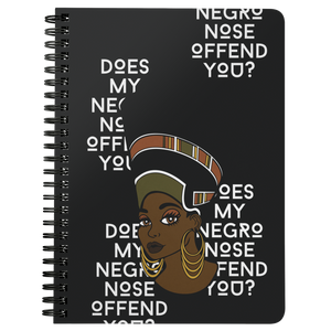 Does My Negro Nose Offend You? | Spiral Notebook