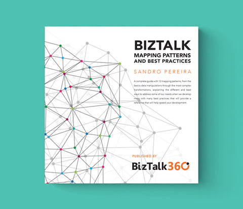 BizTalk Mapping Patterns and Best Practices