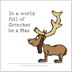 In a World Full of Grinches Be a Max Quote Sticker