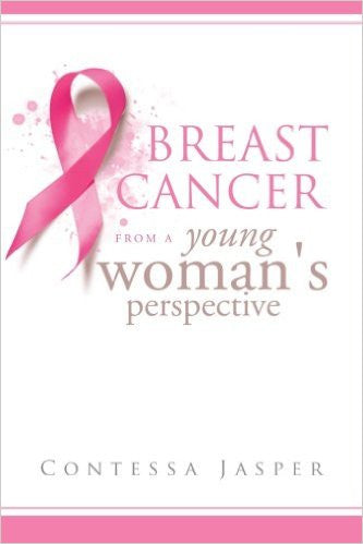 Awesome Read (Breast Cancer From A Young Woman's Perspective : Contessa Jasper)