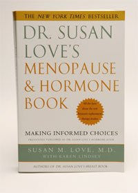 Dr. Susan Love's Menopause And Hormone Book: Making Informed Choices By Dr. Susan M Love With Karen Lindsey