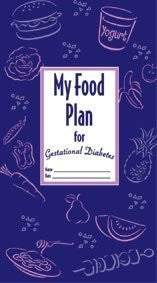 My Food Plan for Gestational Diabetes By Park Nicollet - International Diabetes Center