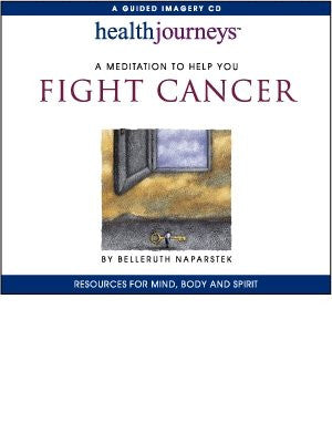 Healthjourneys Fight Cancer By Belleruth Naparstek