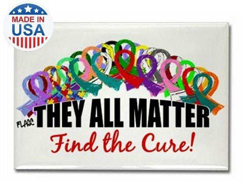 """They All Matter, Find the Cure"" Rectangle Magnet"