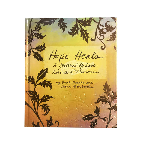 Hope Heals. A Journal of Love, Loss and Memories