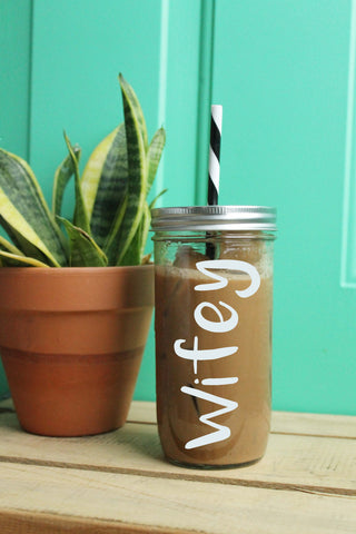 Wifey Tumbler // Mason Jar Tumbler //  Ball Jar Tumbler // Wedding Tumbler // Glass Tumbler // Travel Cup // 24 ounce // Mason Jar // Wifey