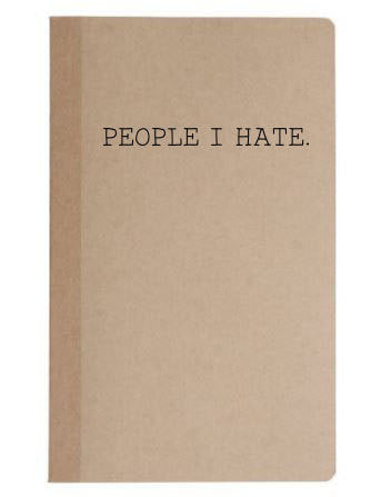 People I Hate Notebook // Sketch Book // Funny Notebook // Funny Sketch Book // Note Pad // Notebook // Memo Book // 40 Sheets // Blank //