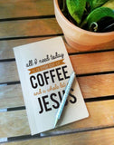 All I Need Today is a Little Coffee and a Whole Lot of Jesus Notebook // Coffee and Jesus Notebook // Notebook // Sketchbook  // Memo Pad //