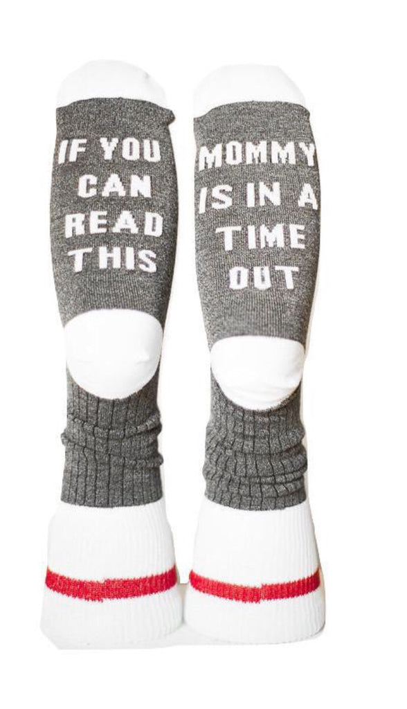 Mommy is in a Time Out- Women's Socks
