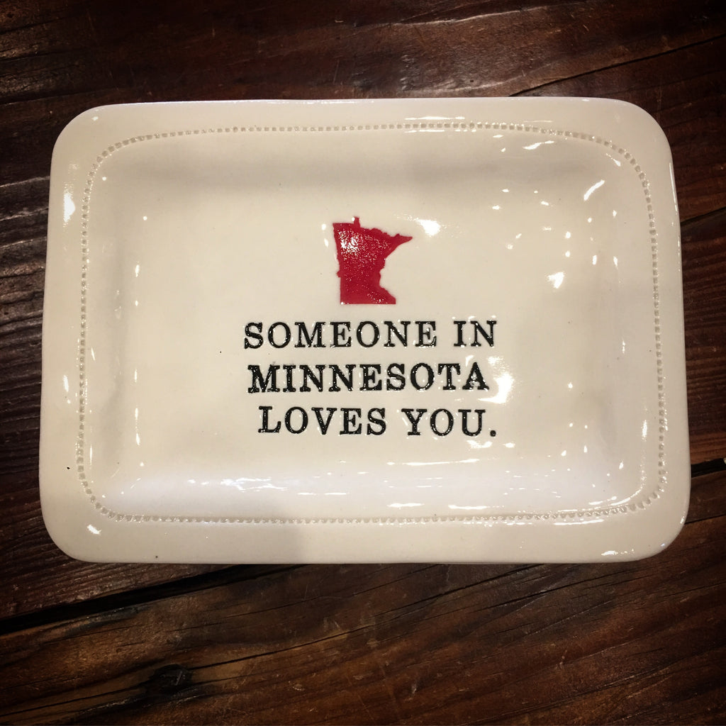 Someone in MN Loves You Porcelain Dish