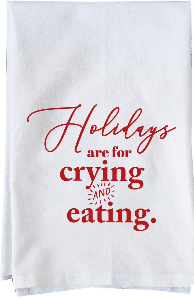 Holiday are for Crying & Eating Dish Towel