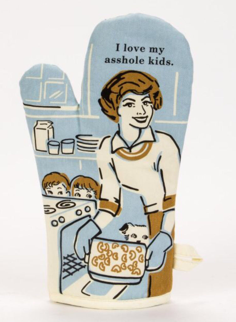 I Love my @sshole Kids Oven Mitt