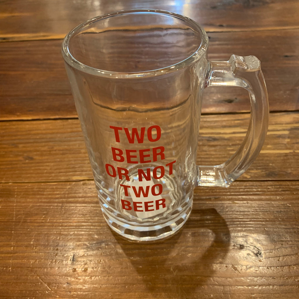 Two Beer or Not to Beer - Beer Glass