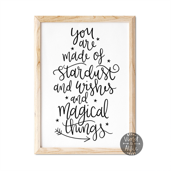 You Are Made Of Stardust and Wishes and Magical Things, stardust and wishes quote, calligraphy baby prints, calligraphy quote print, nursery decor, nursery prints uk, nursery wall art