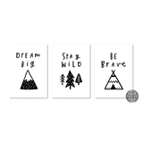 Be brave, stay wild, dream big print set