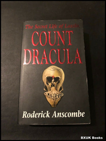 The Secret Life of Laszlo, Count Dracula by Roderick Anscombe (Paperback, 1995)