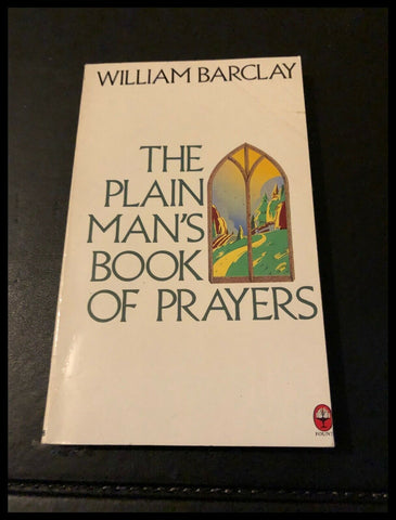 The Plain Man's Book of Prayers by William Barclay (Paperback) 1985
