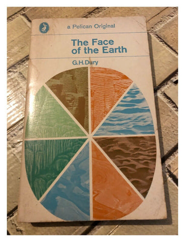 The Face of the Earth by G.H. Dury (Paperback, 1970)