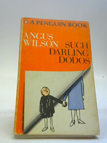 SUCH DARLING DODOS Paperback – 1968 by Angus Wilson - Used