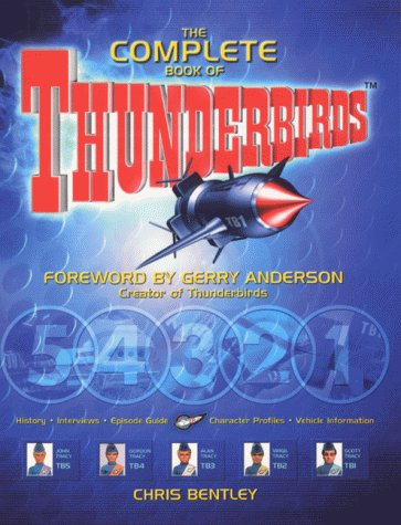 The Complete Book of the Thunderbirds Paperback – 29 Apr 2000 by Chris Bentley  (Author),‎ Gerry Anderson (Introduction)