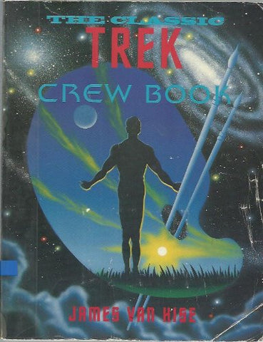 The Classic Trek Crew Book Paperback by James Van Hise (Used/Read)