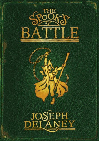 The Spook's Battle (Wardstone Chronicles) Hardcover – 5 Jul 2007 by Joseph Delaney (Used)