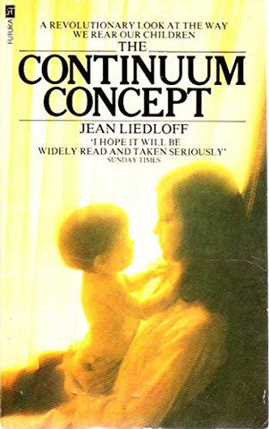 Continuum Concept Paperback – 1 Nov 1976 by Jean Liedloff - Used Book