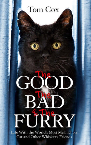 The Good, The Bad and The Furry Paperback by Tom Cox