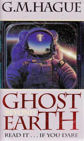 Ghost Beyond Earth Paperback – 1996 by G.M. Hague (Used)